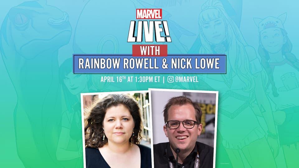 Marvel Live Rainbow Rowell Nick Lowe