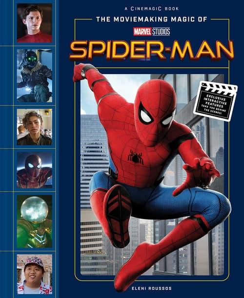 The Moviemaking Magic of Marvel Studios: Spider-Man