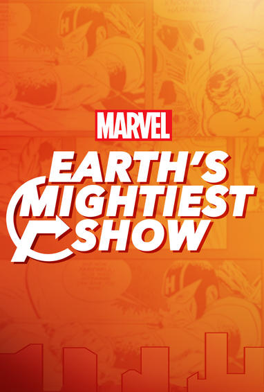Earth's Mightiest Show Digital Series Show Poster