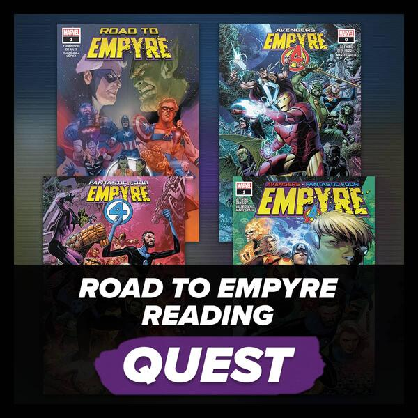 Marvel Insider ROAD TO EMPYRE READING QUEST Read 4 selected issues of EMPYRE on Marvel Unlimited