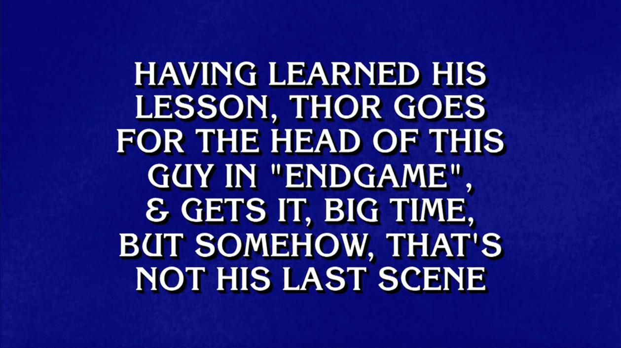Thanos on Jeopardy