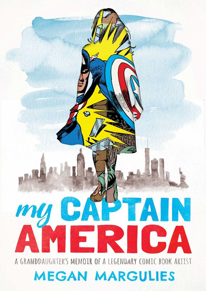 My Captain America: A Granddaughter's Memoir of aLegendary Comic Book Artist