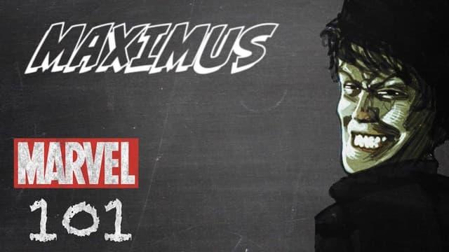 Maximus | Marvel 101
