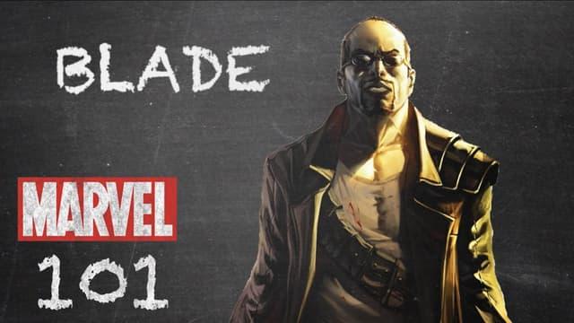 Blade | Marvel 101