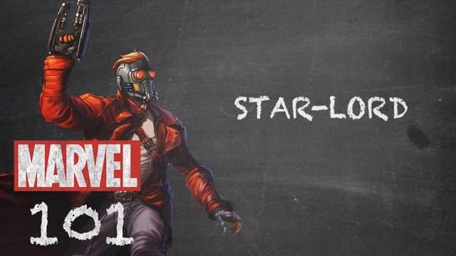 Star-Lord   Marvel 101