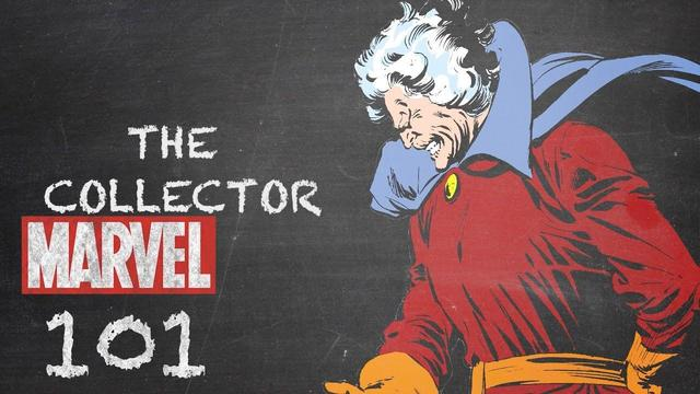 The Collector | Marvel 101
