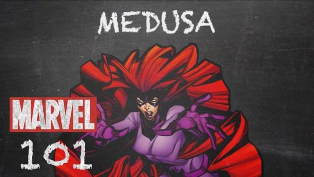 Medusa   Marvel 101