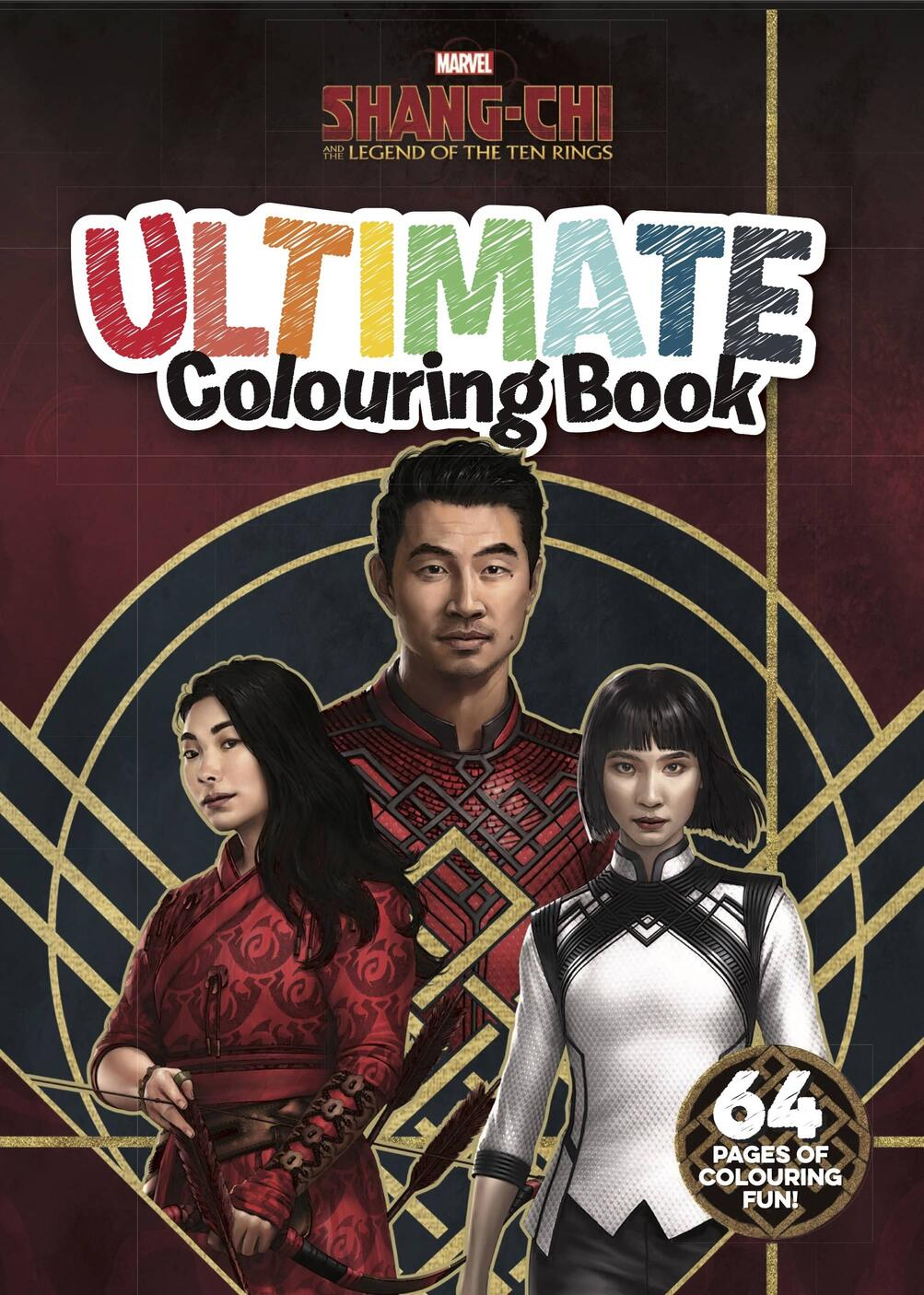 SHANG-CHI AND THE LEGEND OF THE TEN RINGS: ULTIMATE COLOURING BOOK