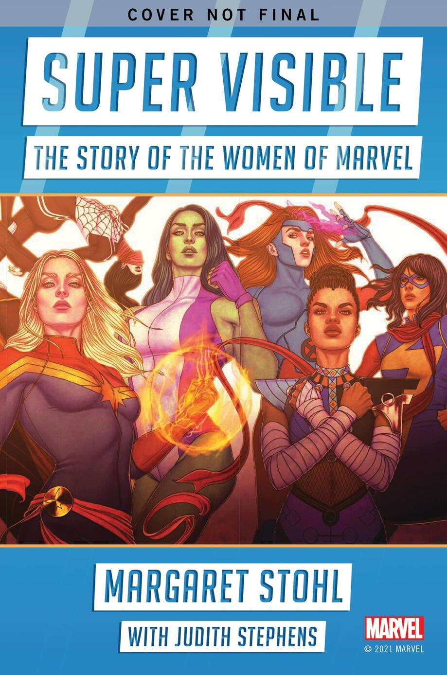 SUPER VISIBLE: THE STORY OF THE WOMEN OF MARVEL (Not Final Cover)