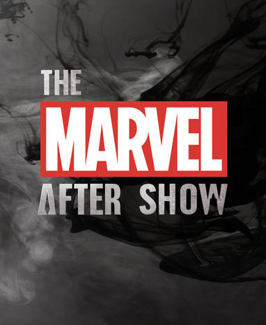 The Marvel After Show Podcast Digital Series Poster