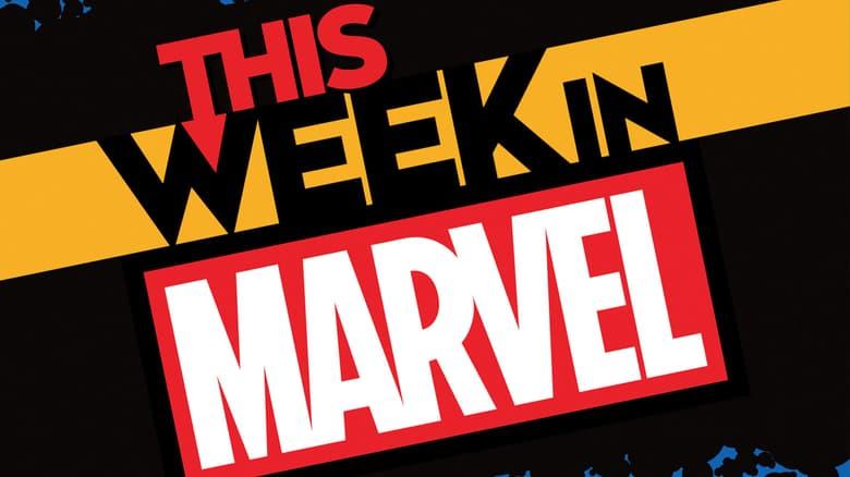 This Week in Marvel