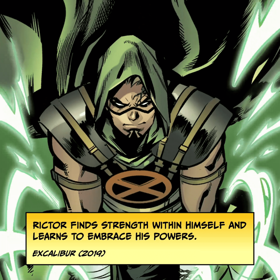 Rictor finds strength within himself and learns to embrace his powers. EXCALIBUR (2019)