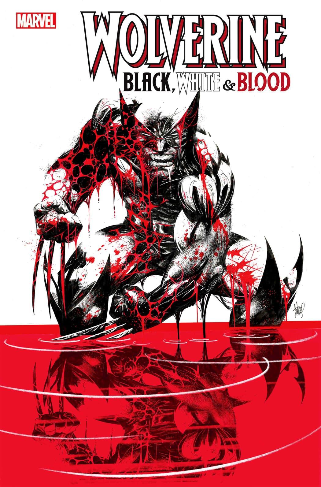 WOLVERINE: BLACK, WHITE & BLOOD #1 cover by Adam Kubert